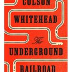 Book Review: The Underground Railroad